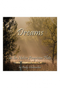 Andy Schumacher - CD Dreams, on the nativ american flute